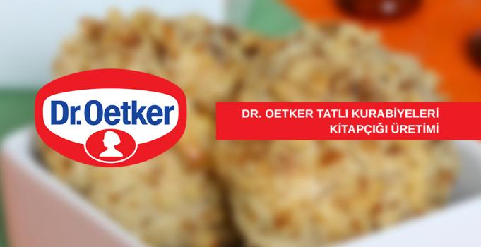 DR. OETKER Tatlı Kurabiyeleri Kitapçığı Üretimi. Ayrıntılar için Tıklayınız